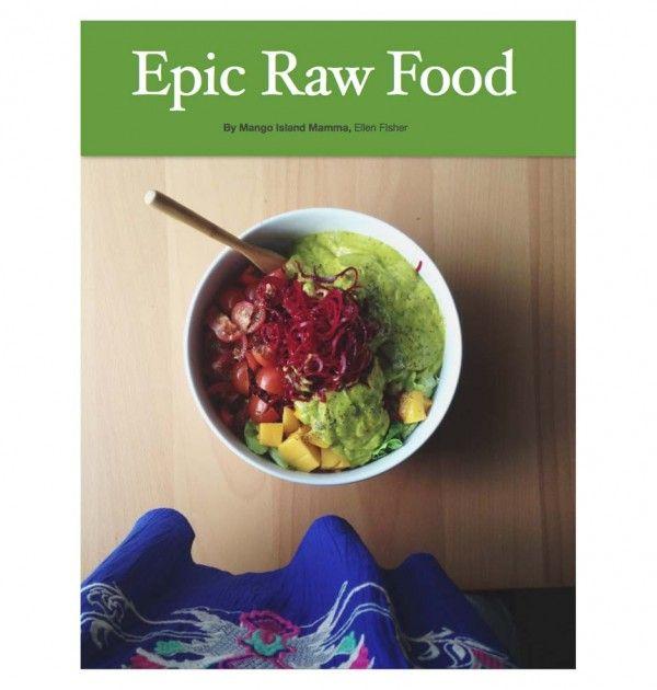Epic raw food digital recipe book by ellen fisher love her and her epic raw food digital recipe book by ellen fisher love her and her little forumfinder Choice Image