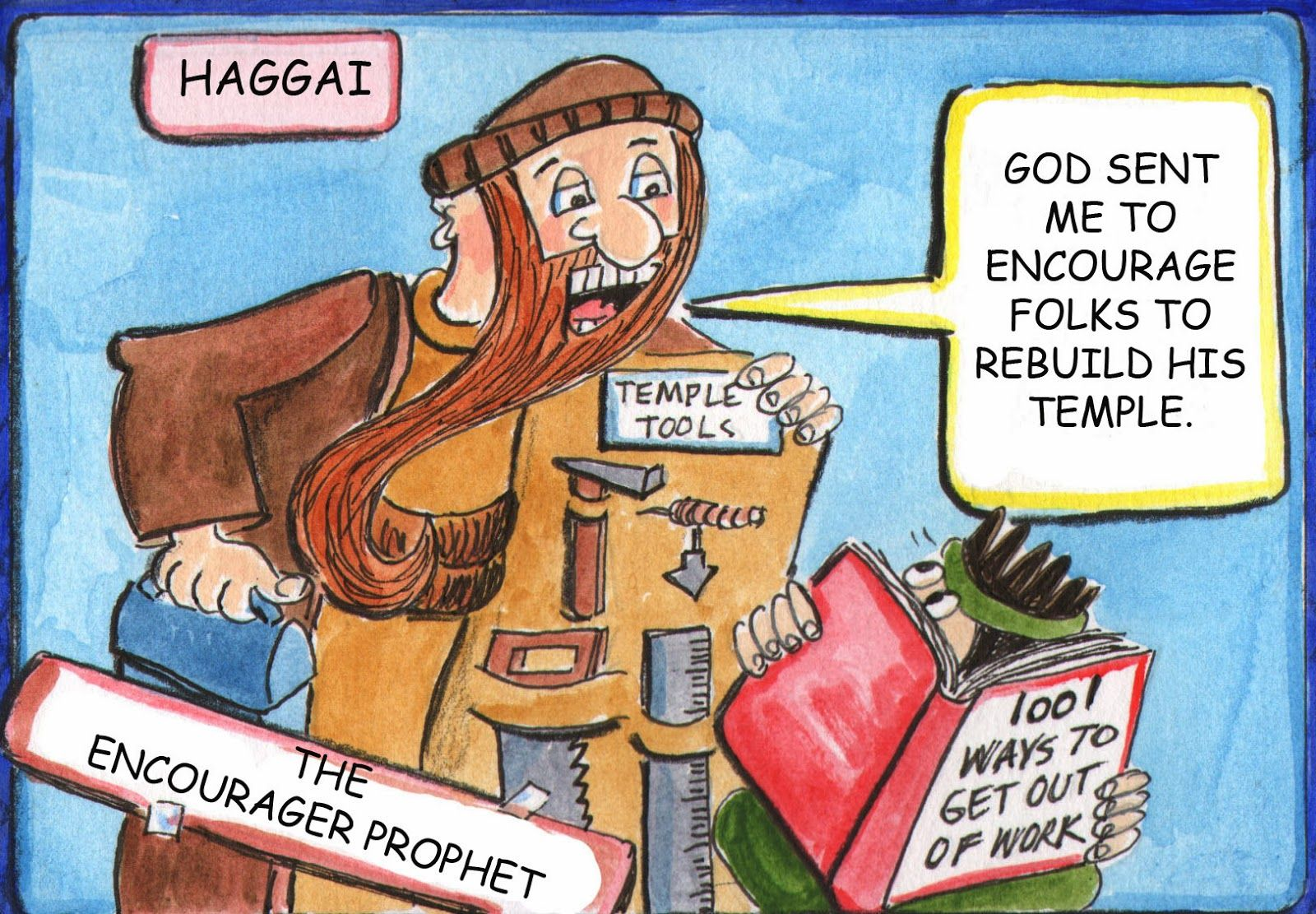 Haggai encouraged gods people when they had returned from