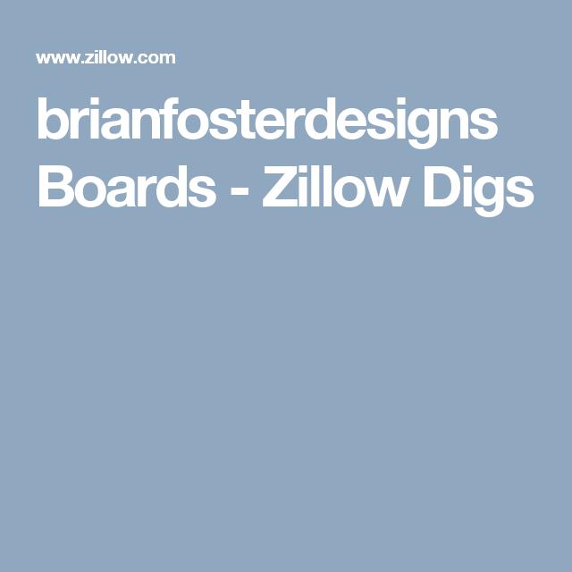 brianfosterdesigns Boards - Zillow Digs