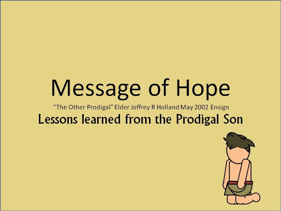 Message Of Hope Luke 15 Message Of Hope Lessons Learned From The Prodigal Son Lessons Learned Mental And Emotional Health Message Of Hope