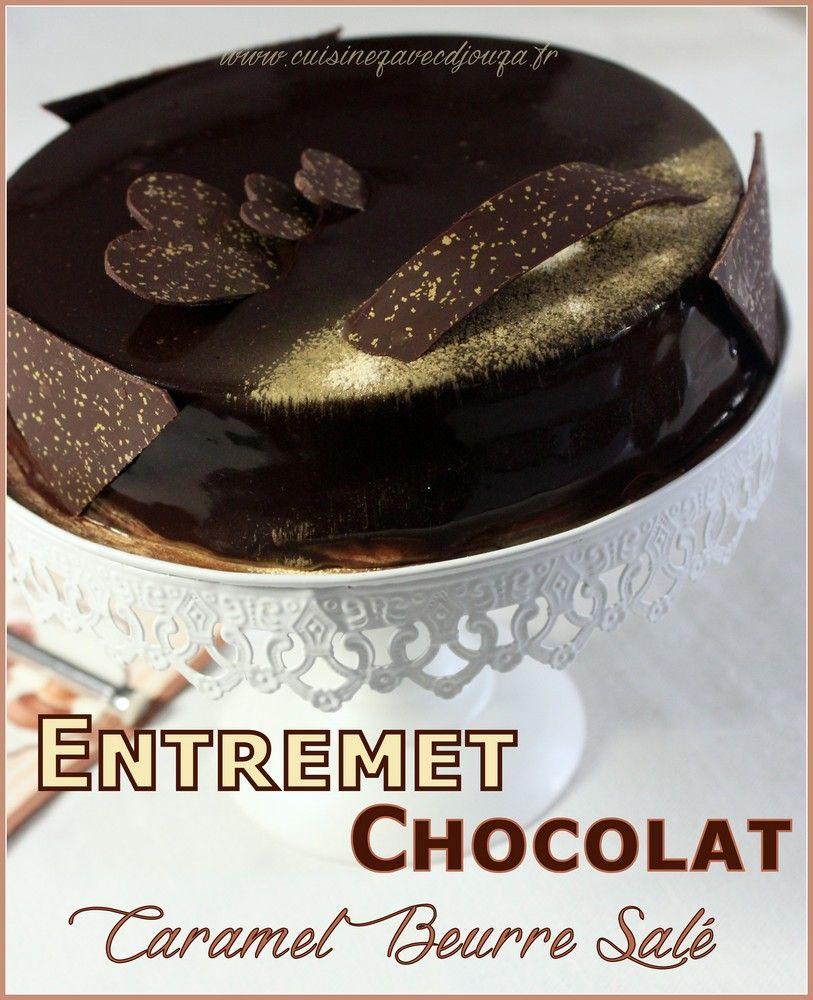 La Cuisine De Djouza: Entremet Chocolat Caramel Beurre Salé
