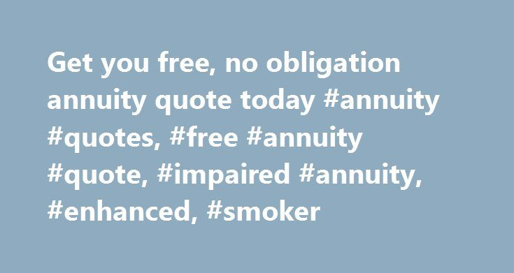 Get You Free No Obligation Annuity Quote Today Annuity Quotes Beauteous Annuity Quotes