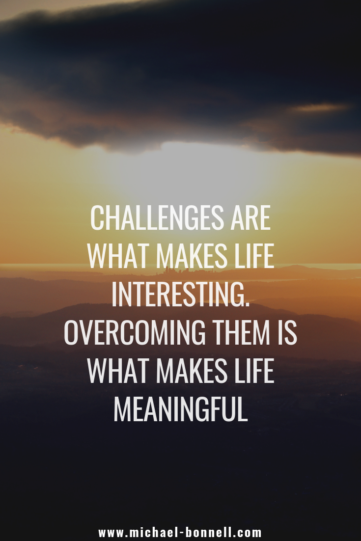 Overcoming The Everyday Challenges In Life