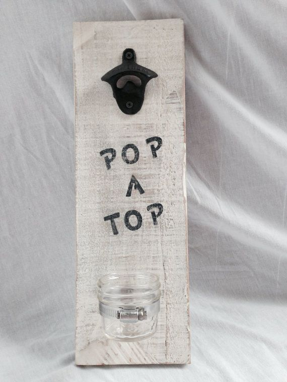 Bottle cap opener sign with mason jar by Arusticgirl on Etsy, $25.00