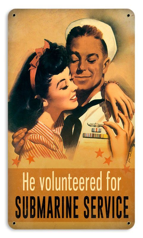 He Volunteered For Submarine Service US WW2 Navy Poster