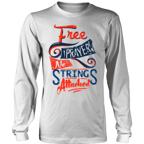 Free Prayer, No Strings Attached -Long Sleeve, White