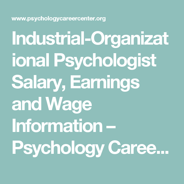 Industrial Organizational Psychologist Salary Information With