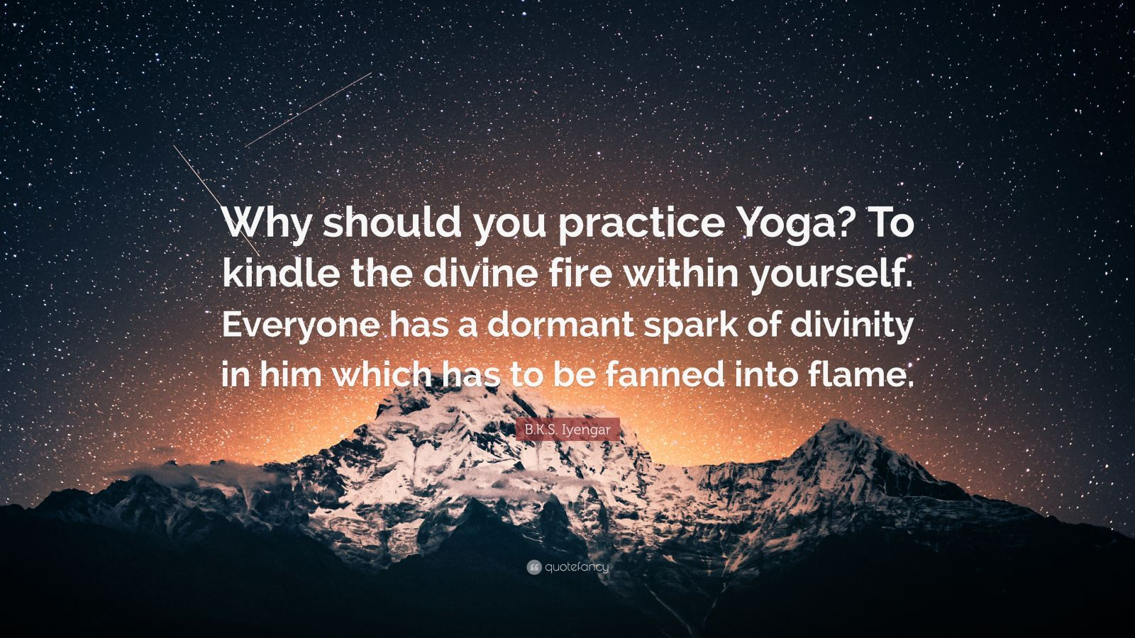 B K S Iyengar Quote Why Should You Practice Yoga To Kindle The Divine Fi Inspirational Quotes Wallpapers Inspirational Quotes Motivational Quotes Wallpaper
