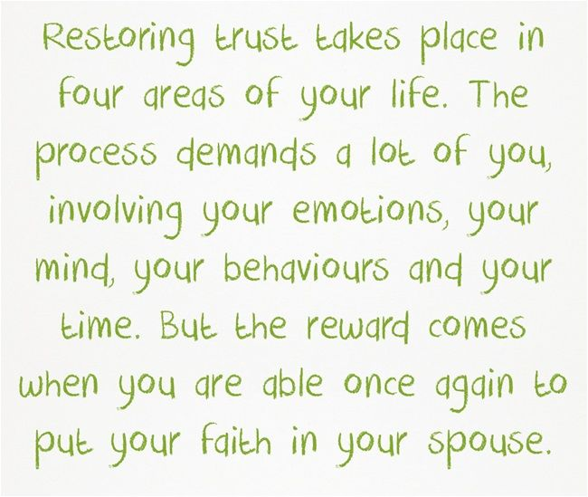Restoring trust takes place in four areas of your life. The...