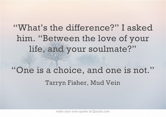 The Difference Between The Love Of Your Life And Your Soulmate