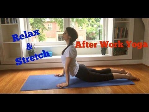 easy after work yoga  relax  stretch  youtube  work