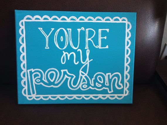 You Re My Person Grey S Anatomy Canvas Custom Canvas