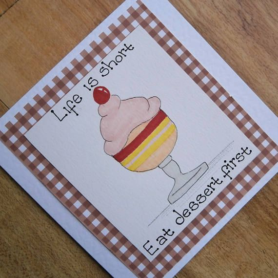 Eat Dessert First Fun Original Greetings Card With Unique