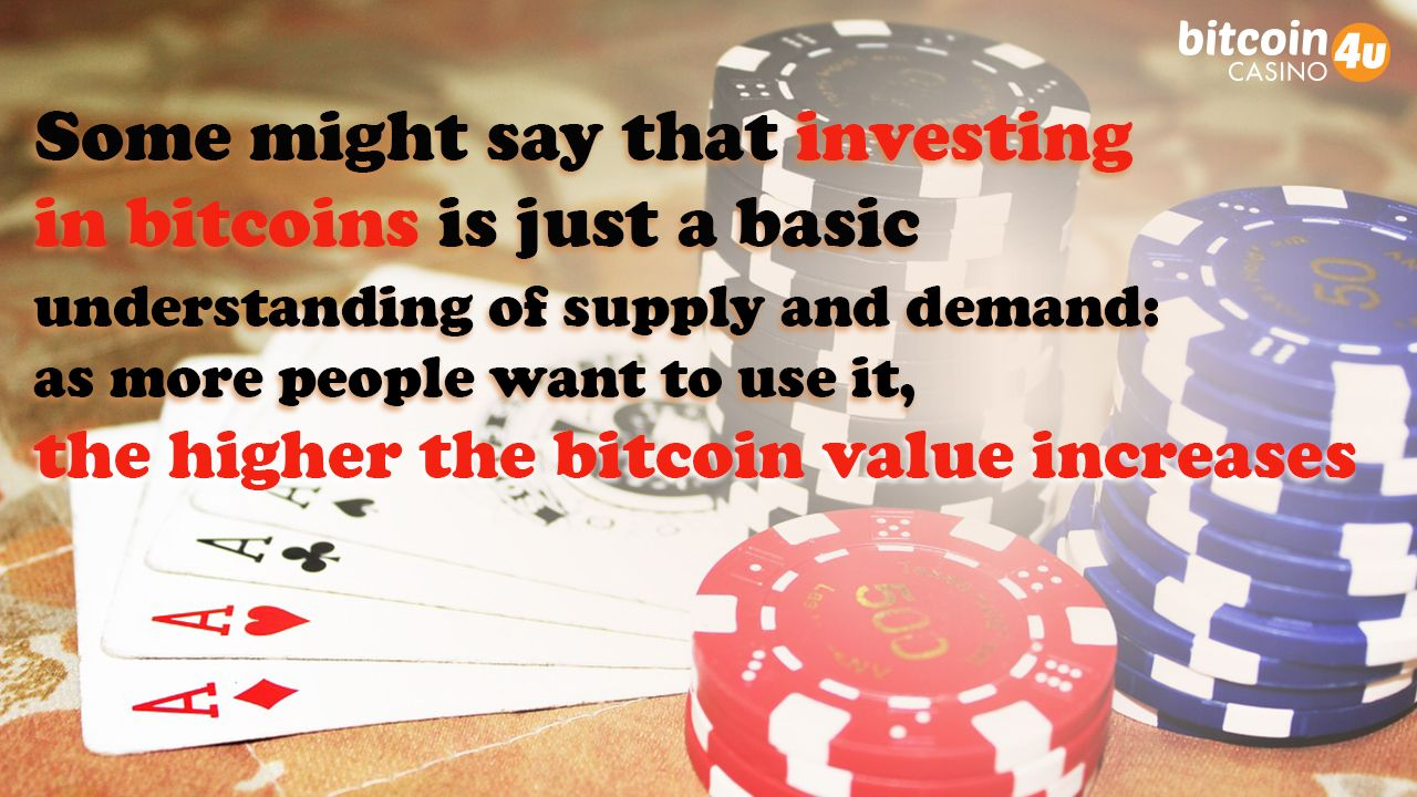 Bitcoincasinou some might say that investing in it is