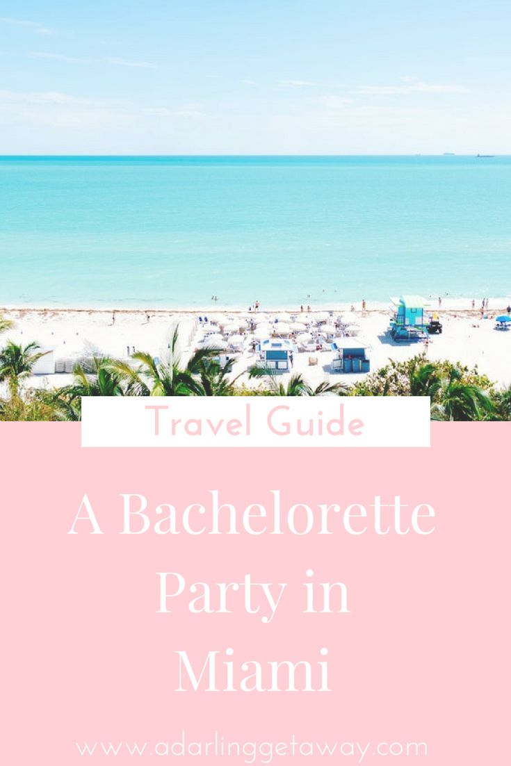 Planning A Bachelorette Party In Miami Check Out Our South