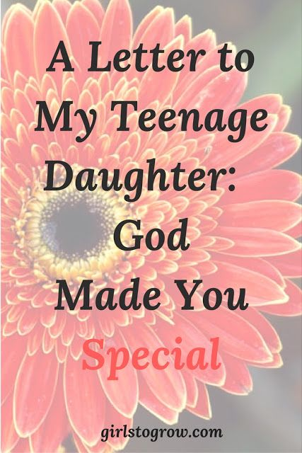A Letter to My Teenage Daughter: God Made You Special | Faith