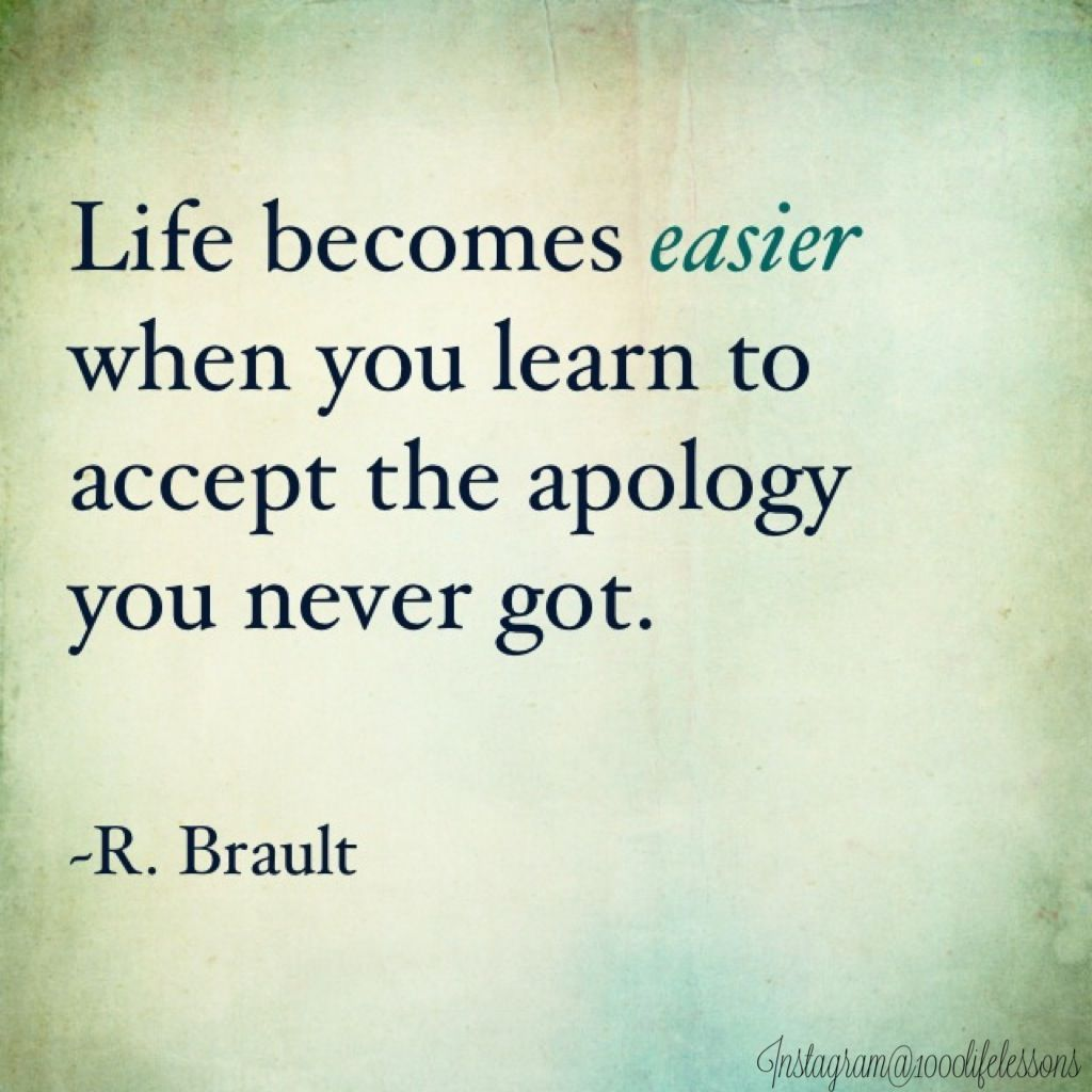 Some people will never apologize. Accept that and extend
