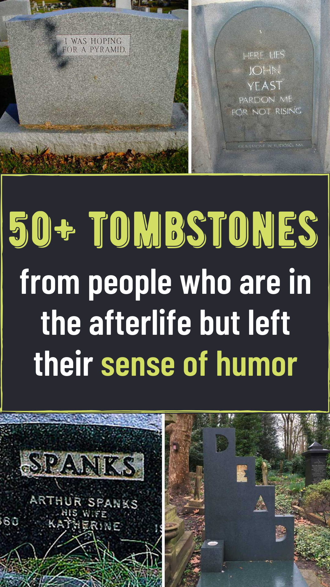 50+ tombstones from people who are in the afterlife but left their sense of humor