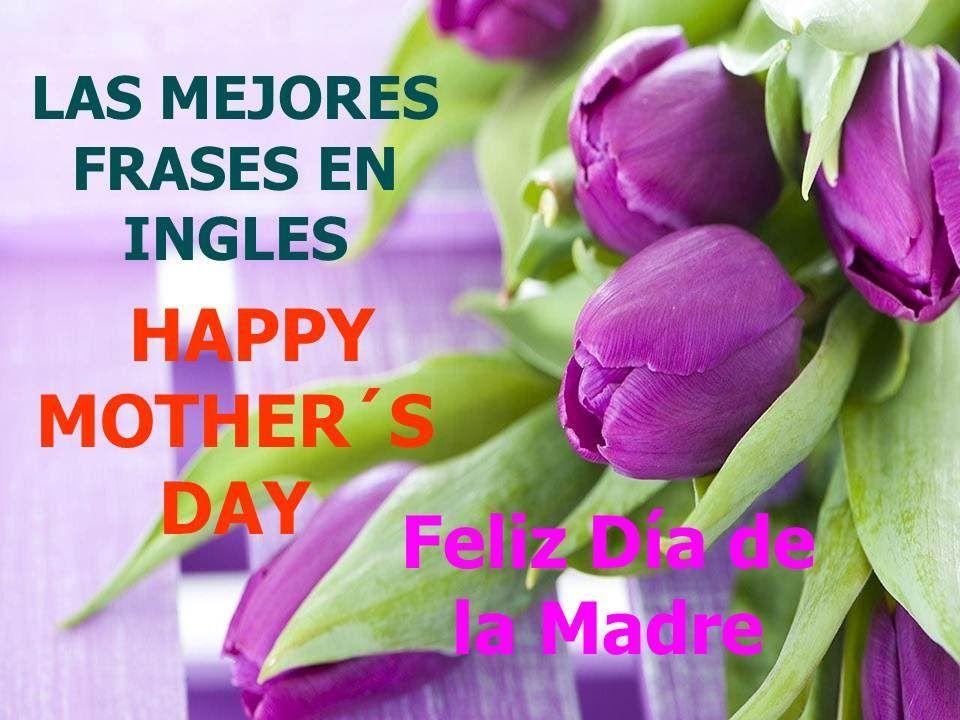 Las Mejores Frases De Saludo En Ingles Para La Madre Happy