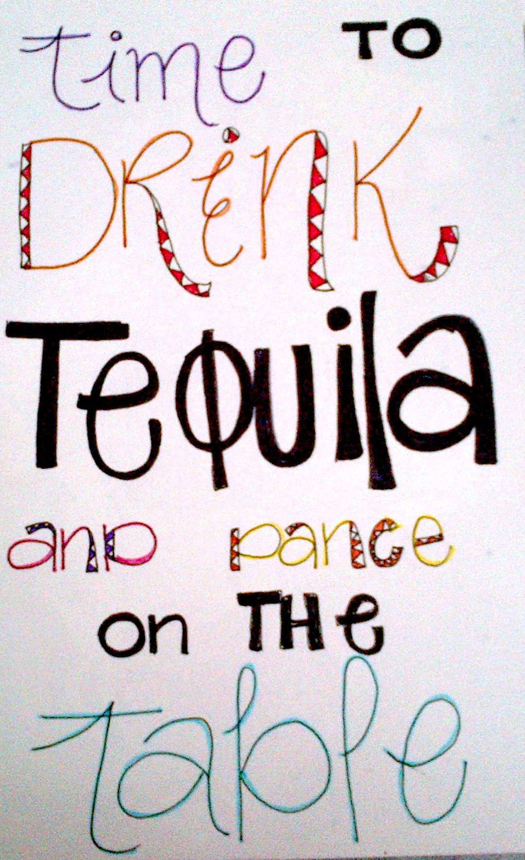 time to drink tequila and dance on the table quote tequila time to drink tequila and dance on the table quote tequila mexican
