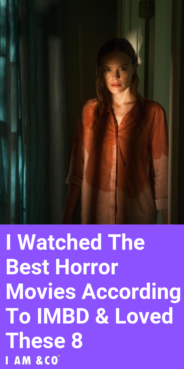 I Watched The Best Horror Movies According To IMDB & Loved