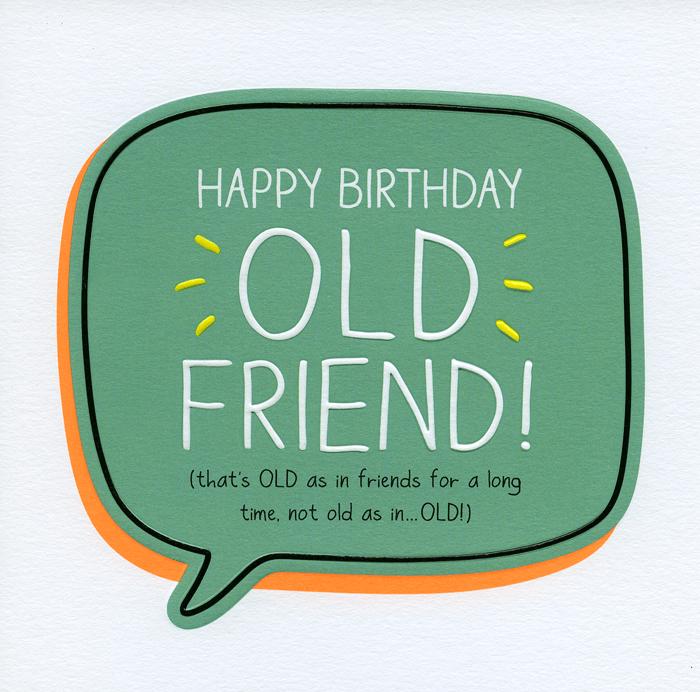 Funny Card Happy Birthday Old Friend Happy Jackson Comedy Card Company Happy Birthday Friend Funny Happy Birthday Old Friend Friend Birthday Quotes Funny