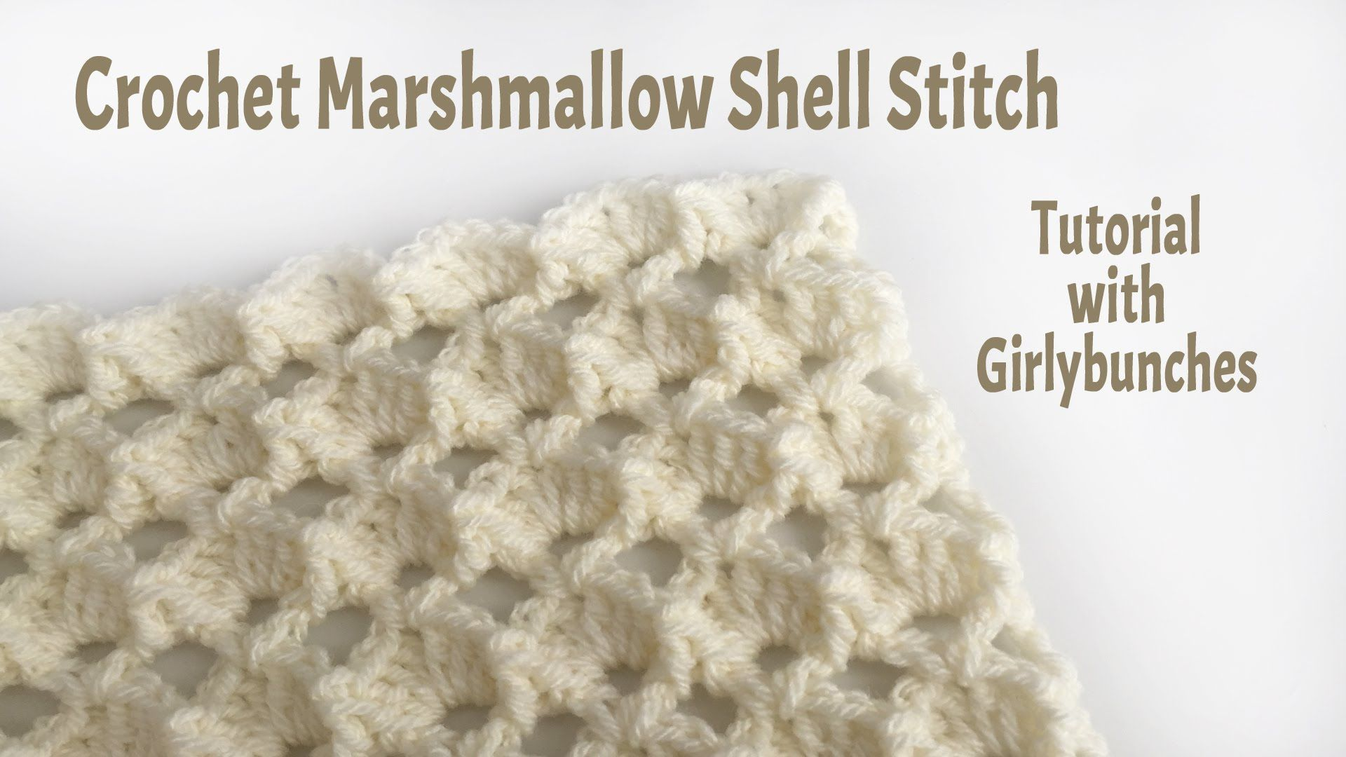 Learn to Crochet with Girlybunches - Crochet Marshmallow Shell ...