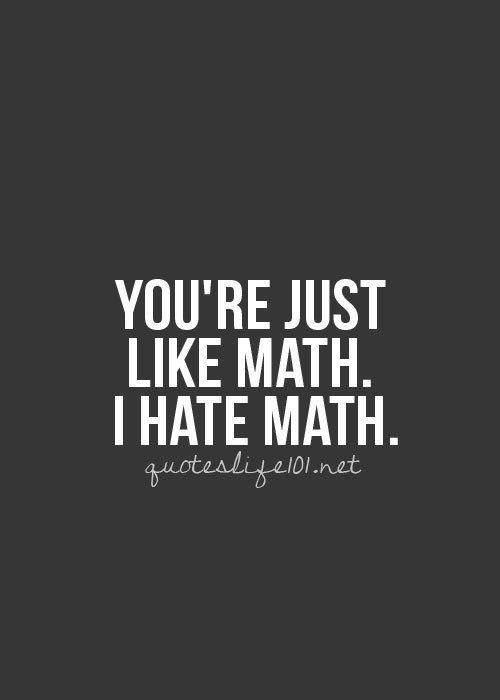 haha I do hate math