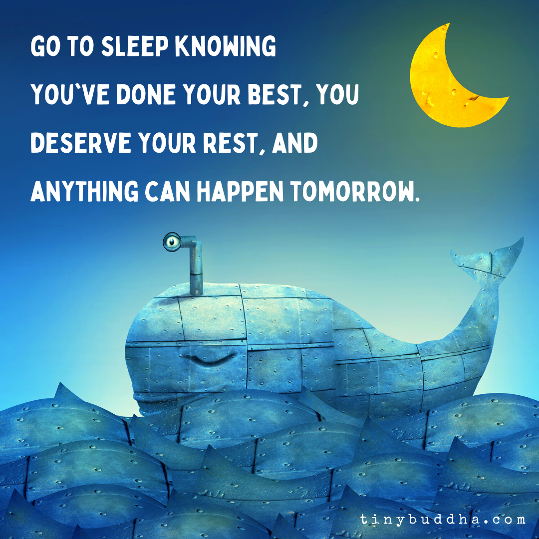 Visit tinybuddha.com for more inspiration! | Tiny buddha, Goodnight quotes  inspirational, Go to sleep