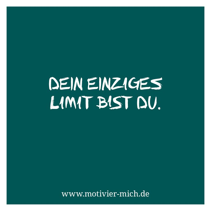 Dein einziges Limit bist du, motivation, words, spruch ...