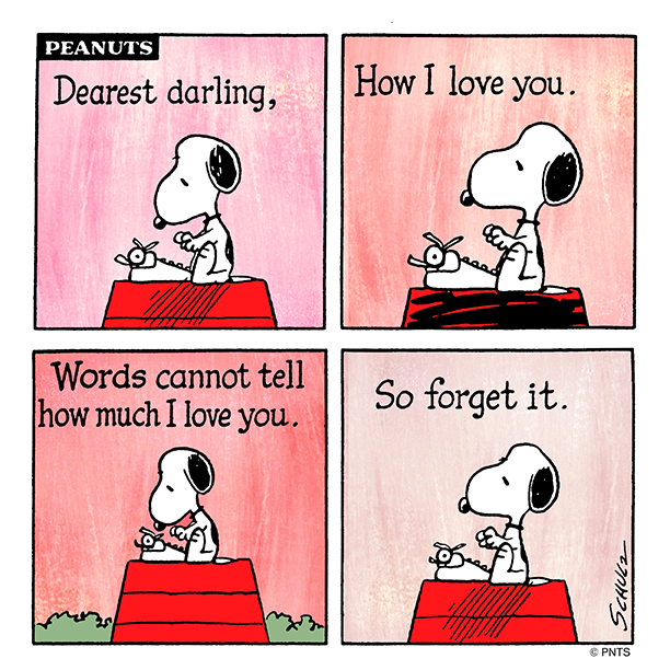 'Dearest Darling, How I Love You.....', Snoopy Tries To