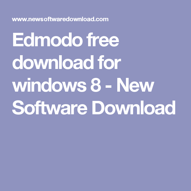 Edmodo free download for windows 8 - New Software Download