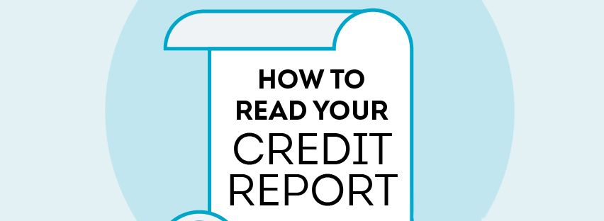 What you should be looking for on your credit report.