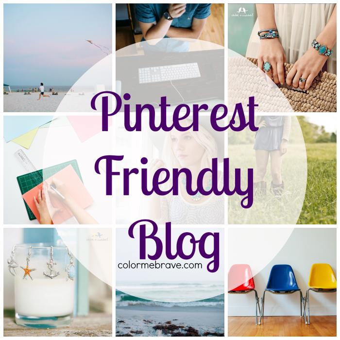 Pinterest Friendly Blog | colormebrave.com | get more traffic from your blog posts with Pinterest #Pinterest #blogging