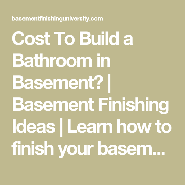 Cost To Build A Bathroom In Basement?