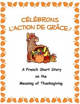 Remind Students Of An Important Life Lesson By Reading This One Page French Short Story On Thanks French Classroom Thanksgiving Writing Activity French Lessons
