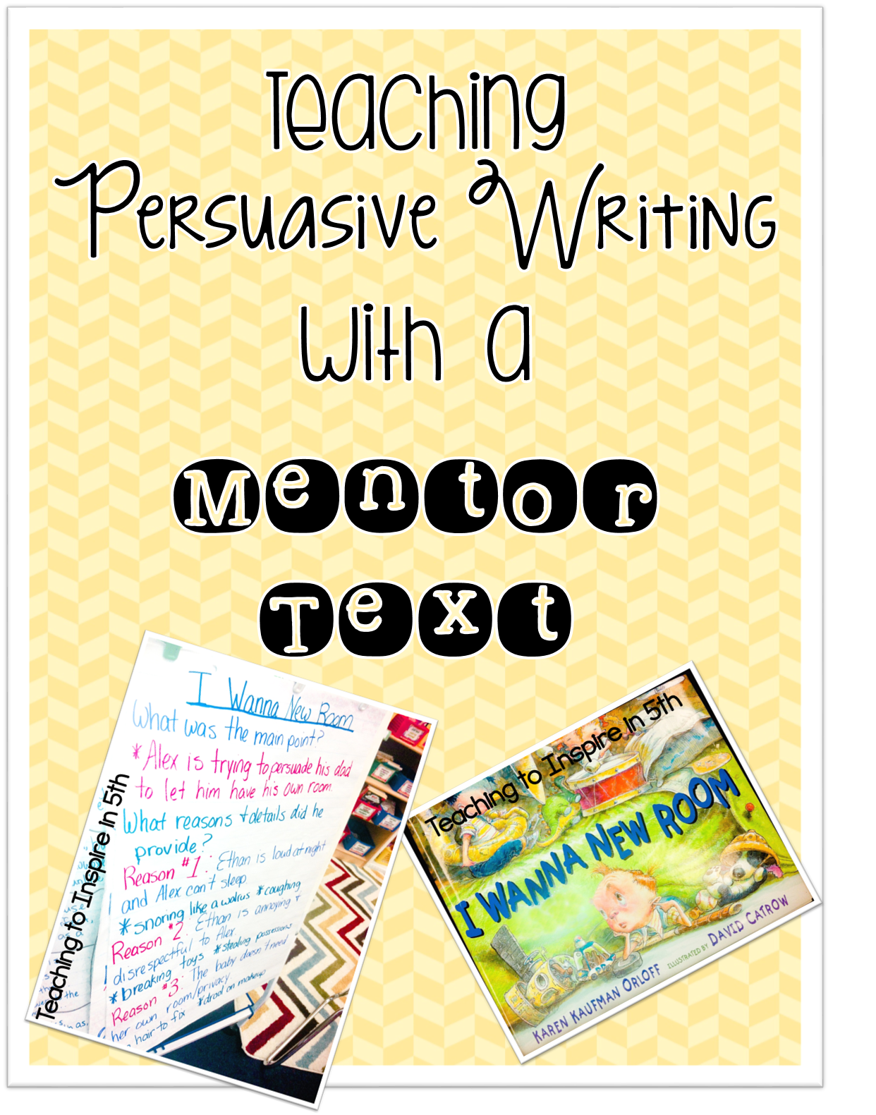 Teaching Persuasive Writing With A Mentor Text Teaching