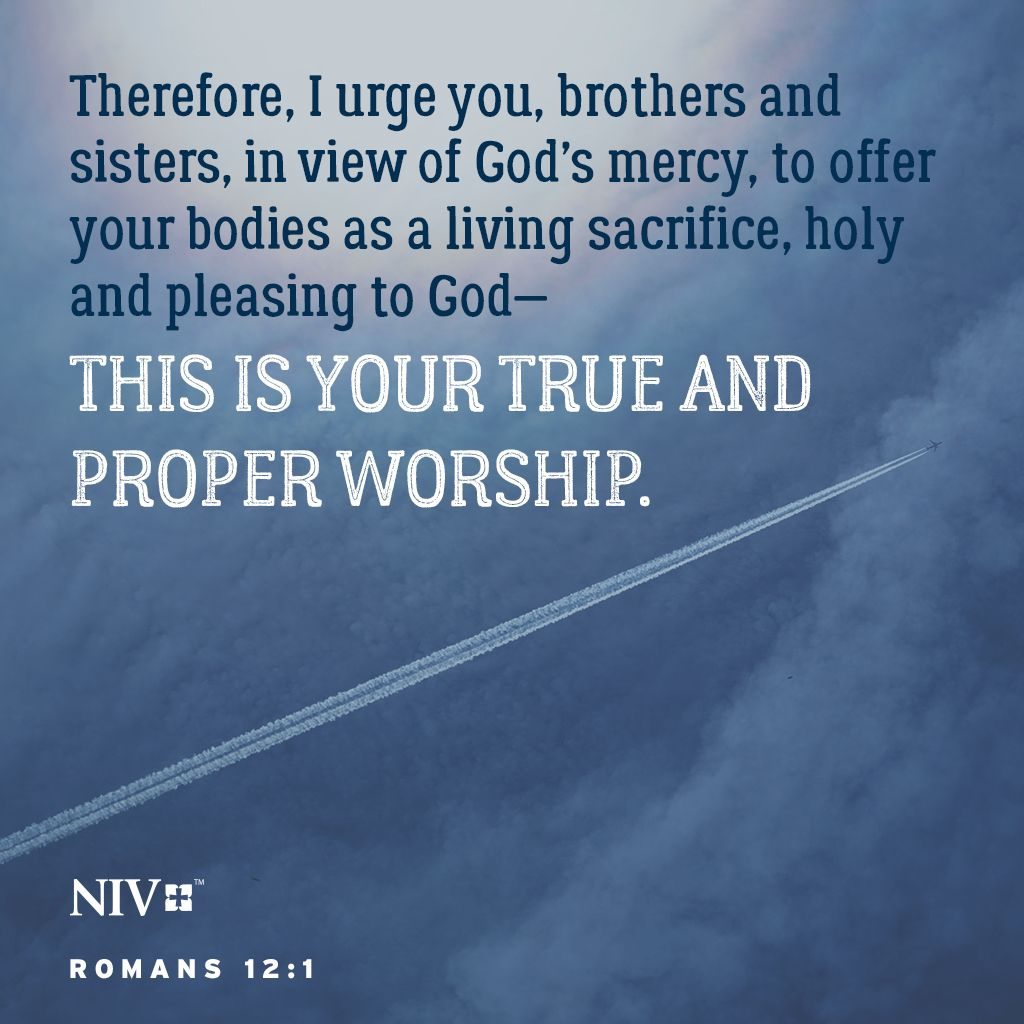 Niv Bible Verse About Living A Life That Is A Pleasing Sacrifice To