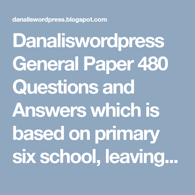 Danaliswordpress General Paper 480 Questions and Answers ...