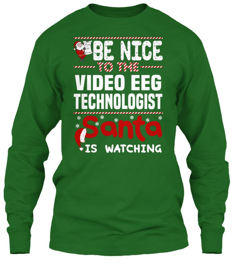 Be Nice To The Video EEG Technologist Santa Is Watching Ugly Sweater Xmas T Shirts If You Proud Your Job This Shirt Makes A Great
