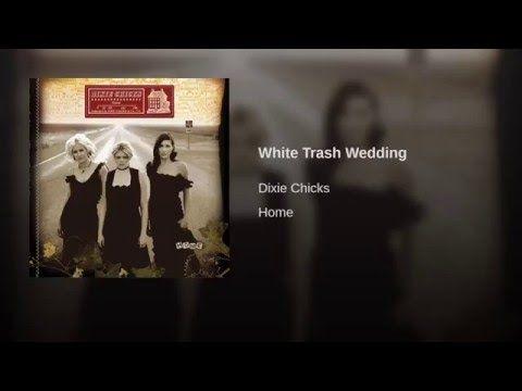 White Trash Wedding You