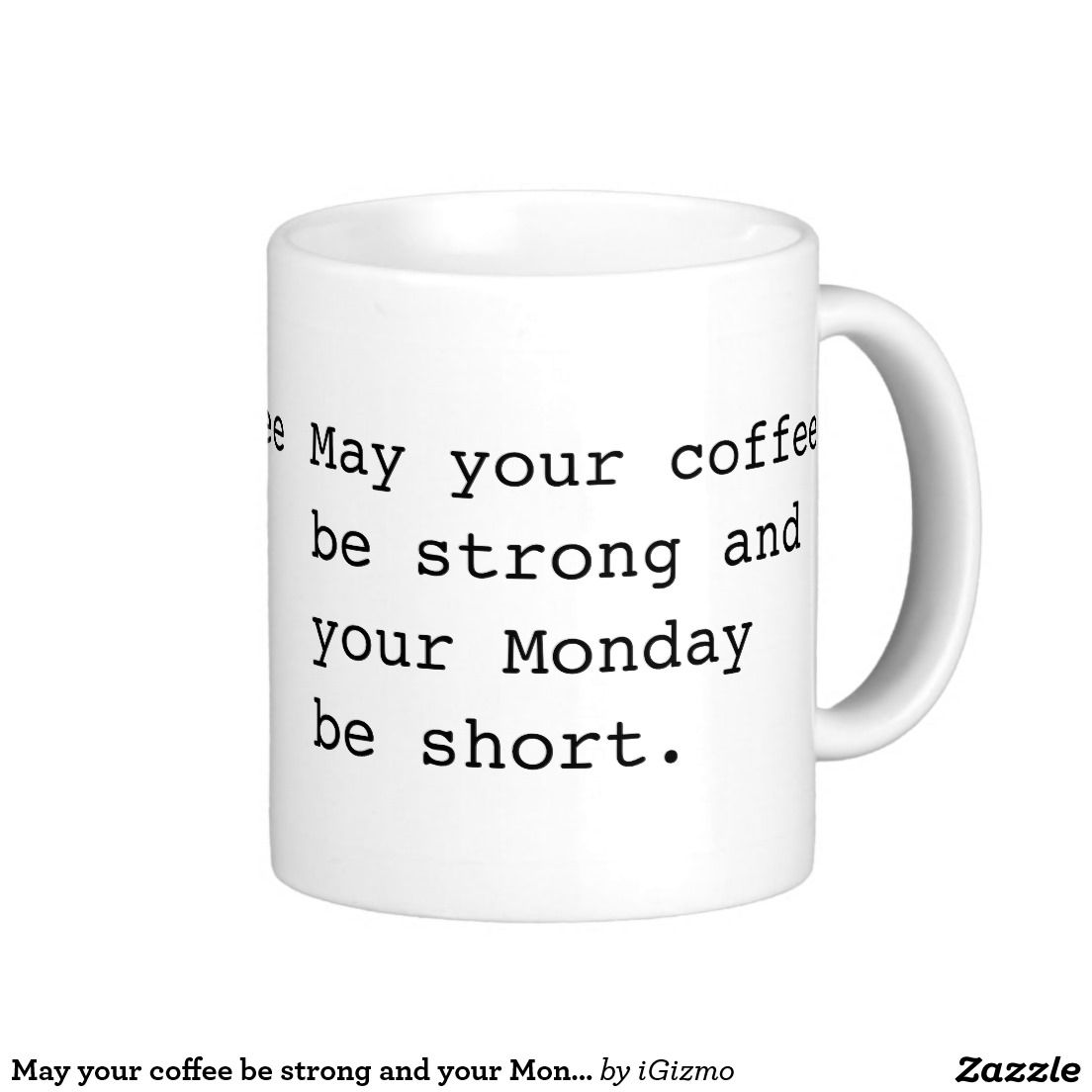 Funny May your coffee be strong and your Monday be short hipster office humor white elephant or humorous gag gift coffee cup mug.