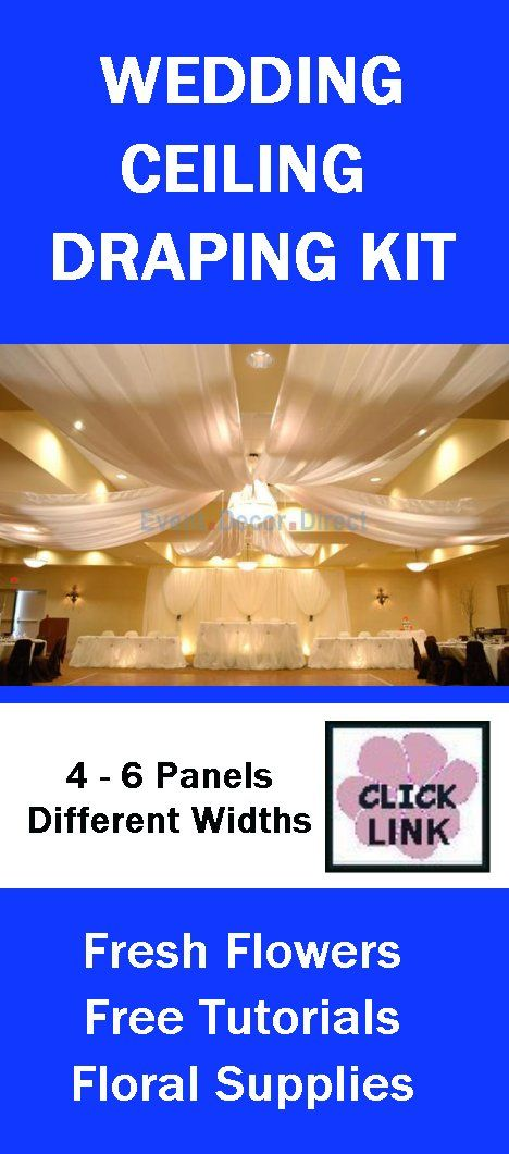 Wedding Reception Ideas Diy Ceiling Table And Backdrop Kits With Images Wedding Reception Hall Decorating Reception Hall Ceiling Draping