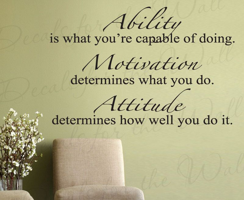 Ability What Youre Capable Doing Motivation Attitude Inspirational ...