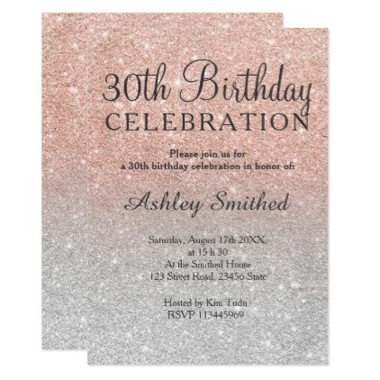 Rose gold faux glitter silver ombre 30th birthday card 30 birthday - birthday invitation for adults