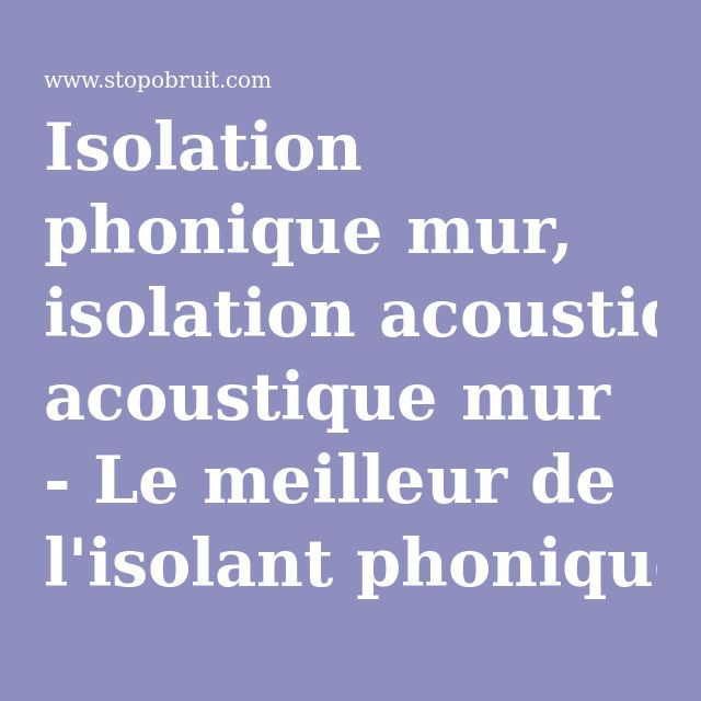 Isolation phonique mur, isolation acoustique mur - Le meilleur de l ...