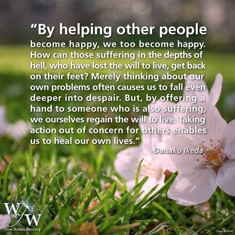 Happiness Comes From Helping Others Buddhism Quote Ikeda Quotes Gratitude Quotes