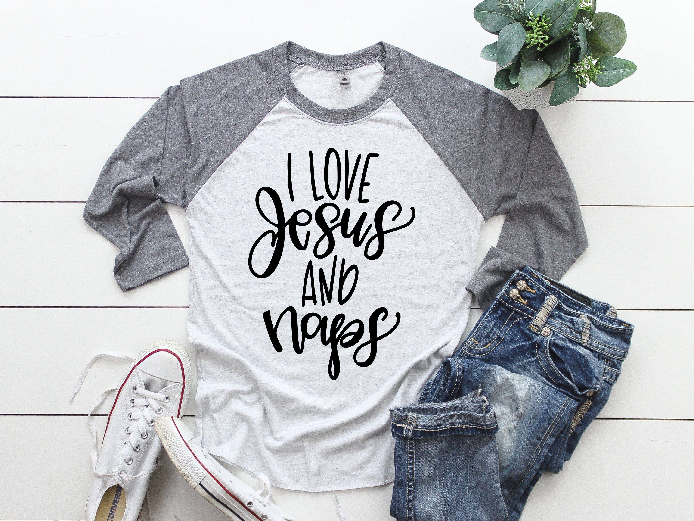 I Love Jesus And Naps Unisex Raglan Shirt Jesus Shirt Naps Raglan Naps Shirt Casual Shirt Fall Raglan New Years Shirts Mom Shirts New Years Eve Shirt