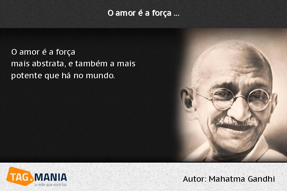 Força Frases De Mahatma Gandhi Sobre A Força Roserj Pinterest