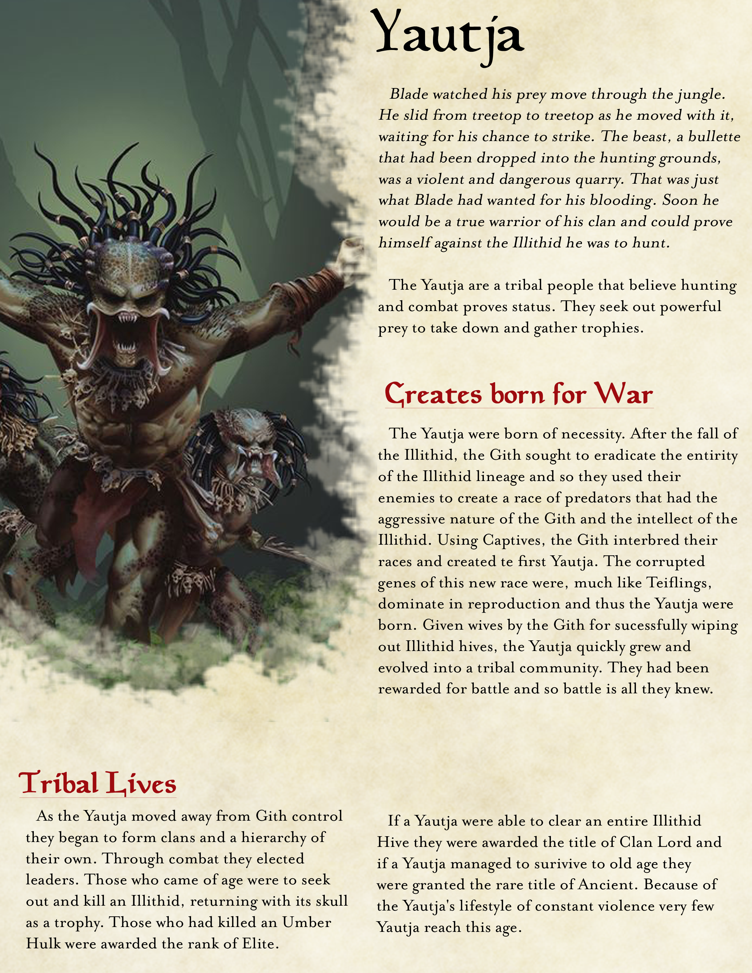 Part 1 of 2 of my Yautja race from Predator  Balanced for DND 5E